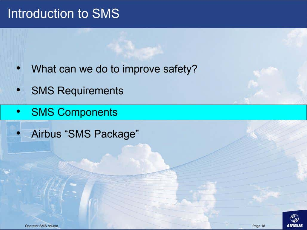 Introduction to SMS •   •   What can we do to improve safety? SMS