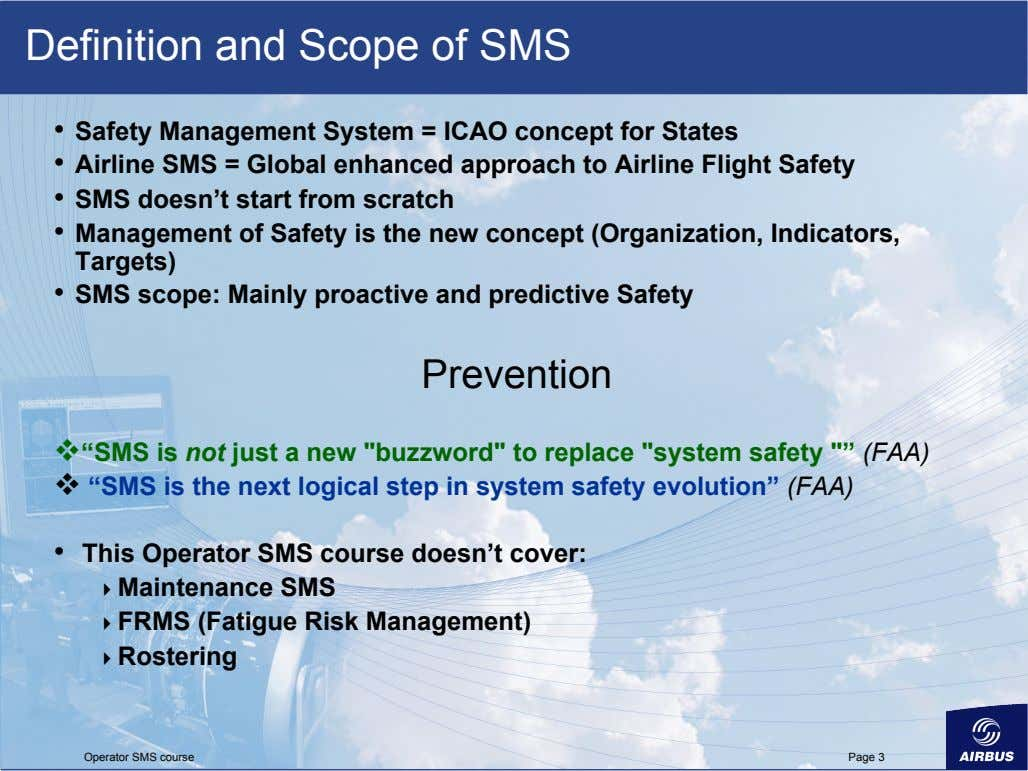 Definition and Scope of SMS •   Safety Management System = ICAO concept for States