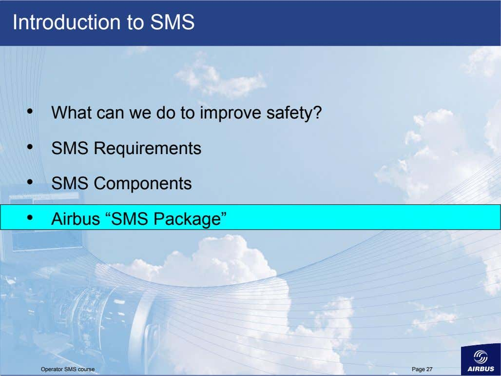 Introduction to SMS •   •   •   What can we do to improve