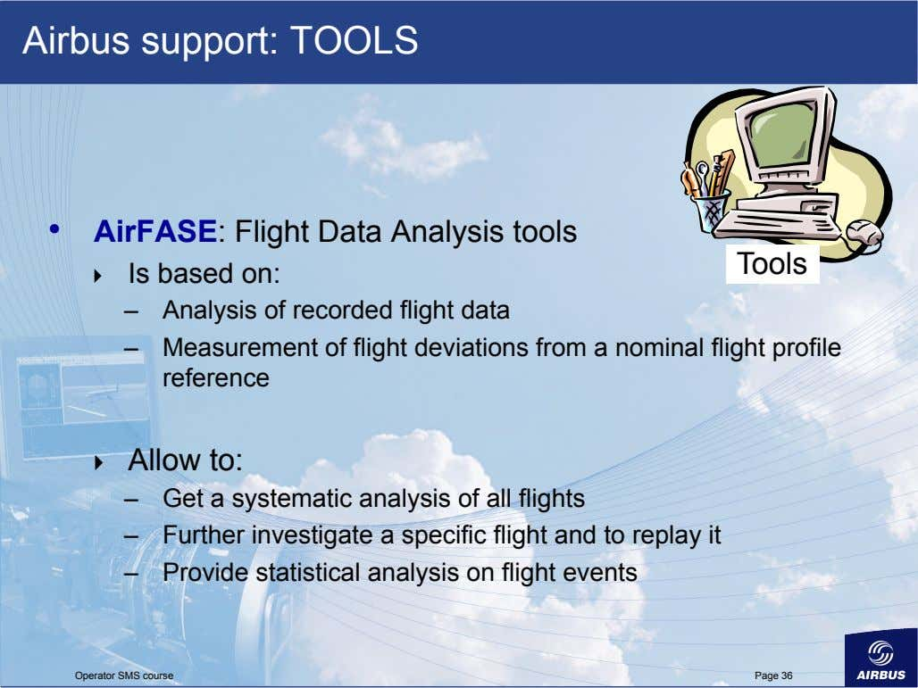 Airbus support: TOOLS •   AirFASE: Flight Data Analysis tools Tools    Is based