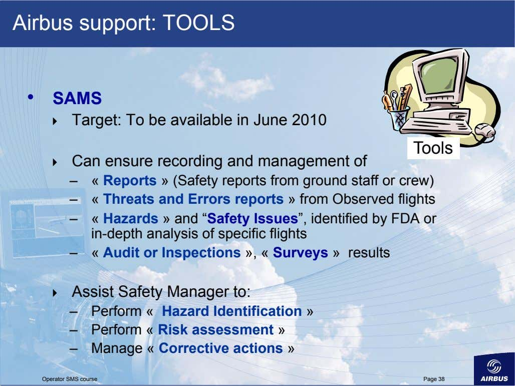 Airbus support: TOOLS •   SAMS    Target: To be available in June 2010