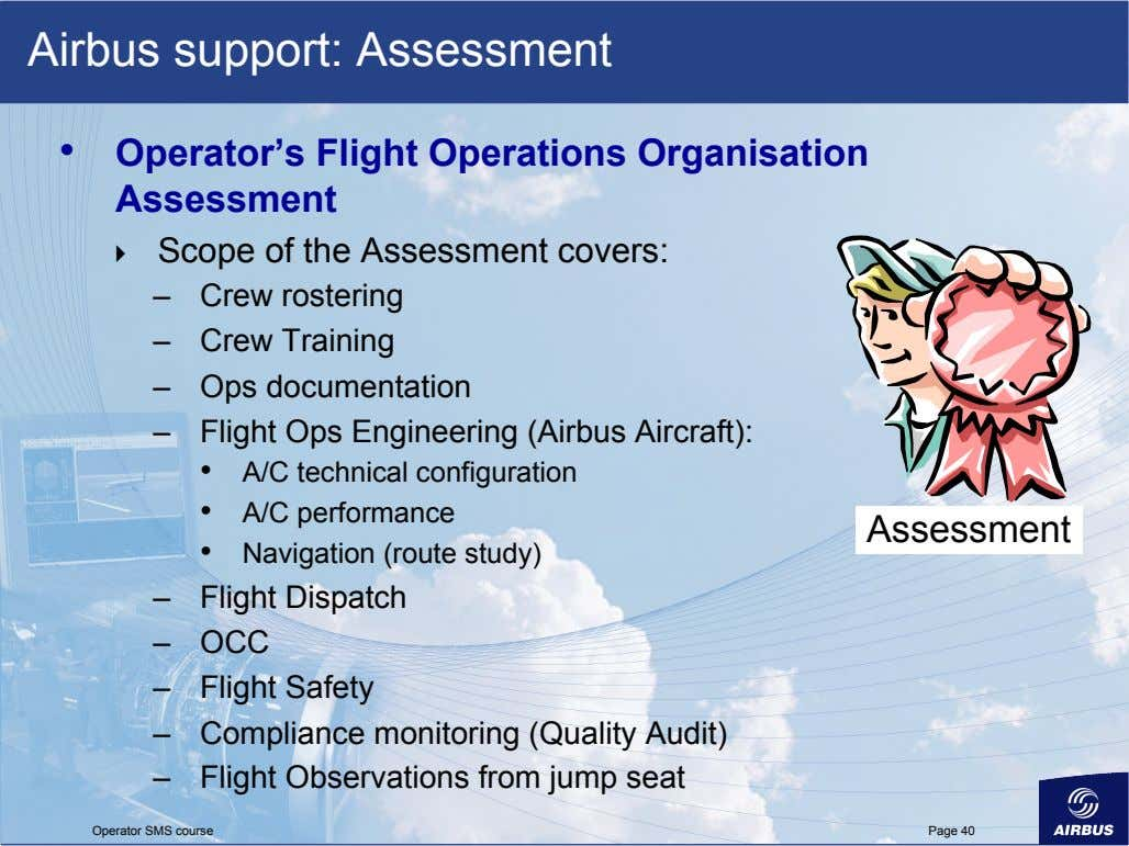 Airbus support: Assessment •   Operator's Flight Operations Organisation Assessment    Scope of the