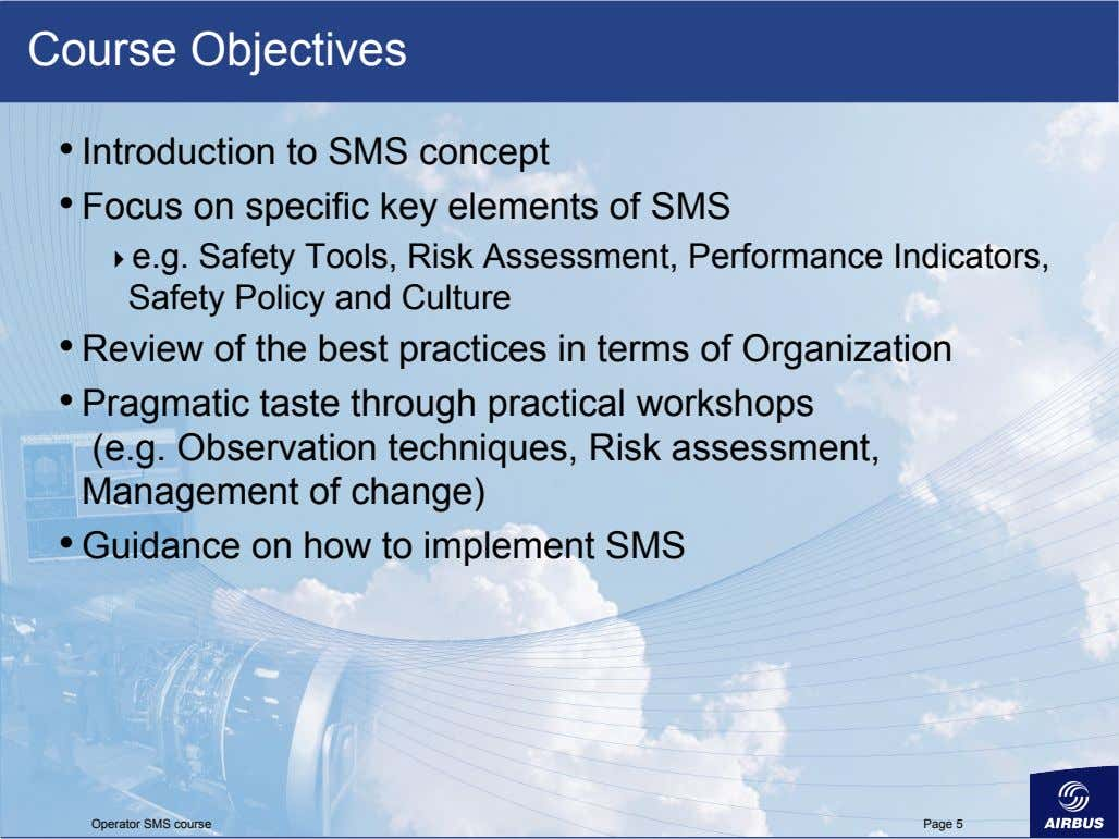 Course Objectives •   Introduction to SMS concept •   Focus on specific key elements