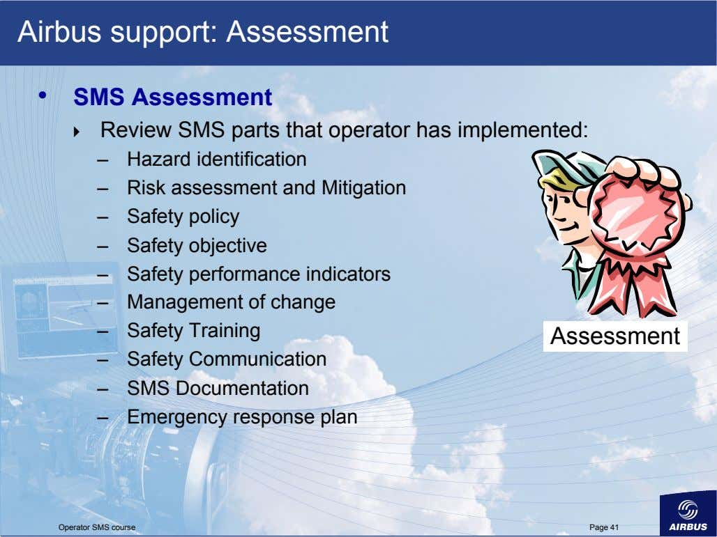 Airbus support: Assessment •   SMS Assessment    Review SMS parts that operator has