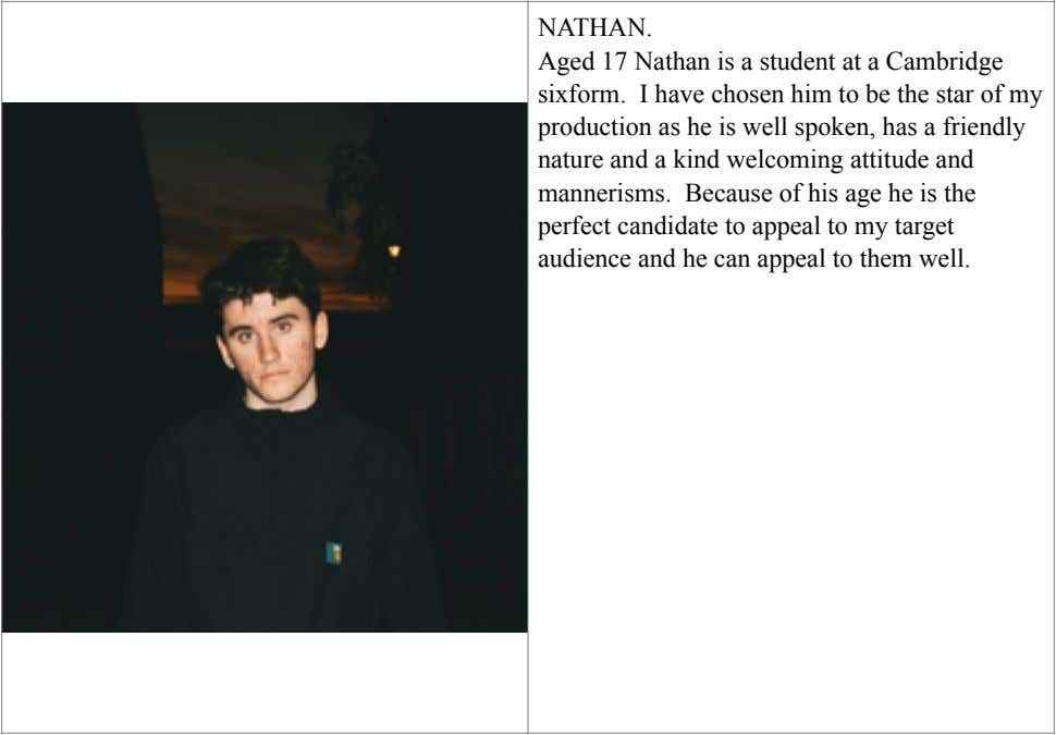 NATHAN. Aged 17 Nathan is a student at a Cambridge sixform. I have chosen him