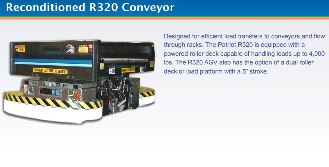 Reconditioned R320 Conveyor Designed for efficient load transfers to conveyors and flow through racks. The