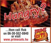 then call Rob on 06-30-552-0840 or visit www.primecuts.hu