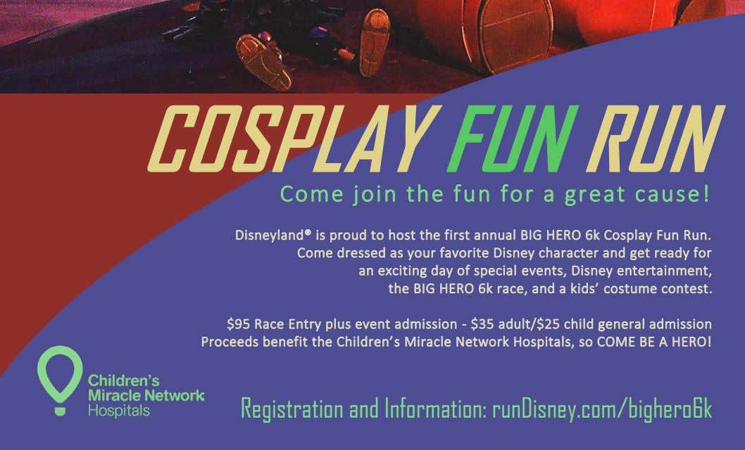 COSPLAY FUN RUN Come join the fun for a great cause! Disneyland® is proud to