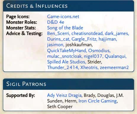Credits & Influences Page Icons: Monster Roles: Monster Stats: Advice & Testing: Game-icons.net D&D 4e