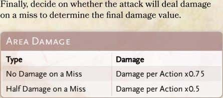 Finally, decide on whether the attack will deal damage on a miss to determine the
