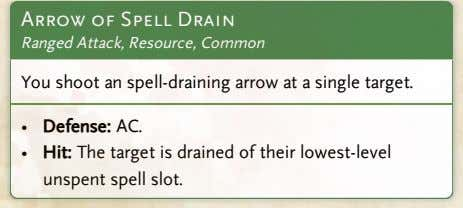 Arrow of Spell Drain Ranged Attack, Resource, Common You shoot an spell-draining arrow at a
