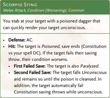 Scorpid Sting Melee Attack, Condition (Worsening), Common You stab at your target with a poisoned