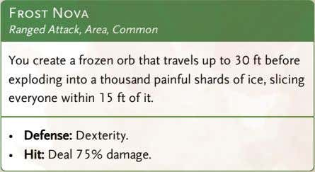 Frost Nova Ranged Attack, Area, Common You create a frozen orb that travels up to
