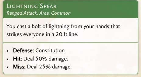 Lightning Spear Ranged Attack, Area, Common You cast a bolt of lightning from your hands