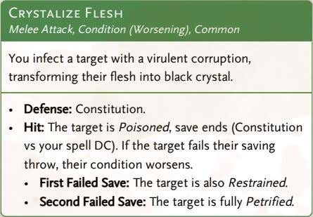 Crystalize Flesh Melee Attack, Condition (Worsening), Common You infect a target with a virulent corruption,