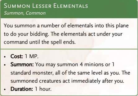 Summon Lesser Elementals Summon, Common You summon a number of elementals into this plane to