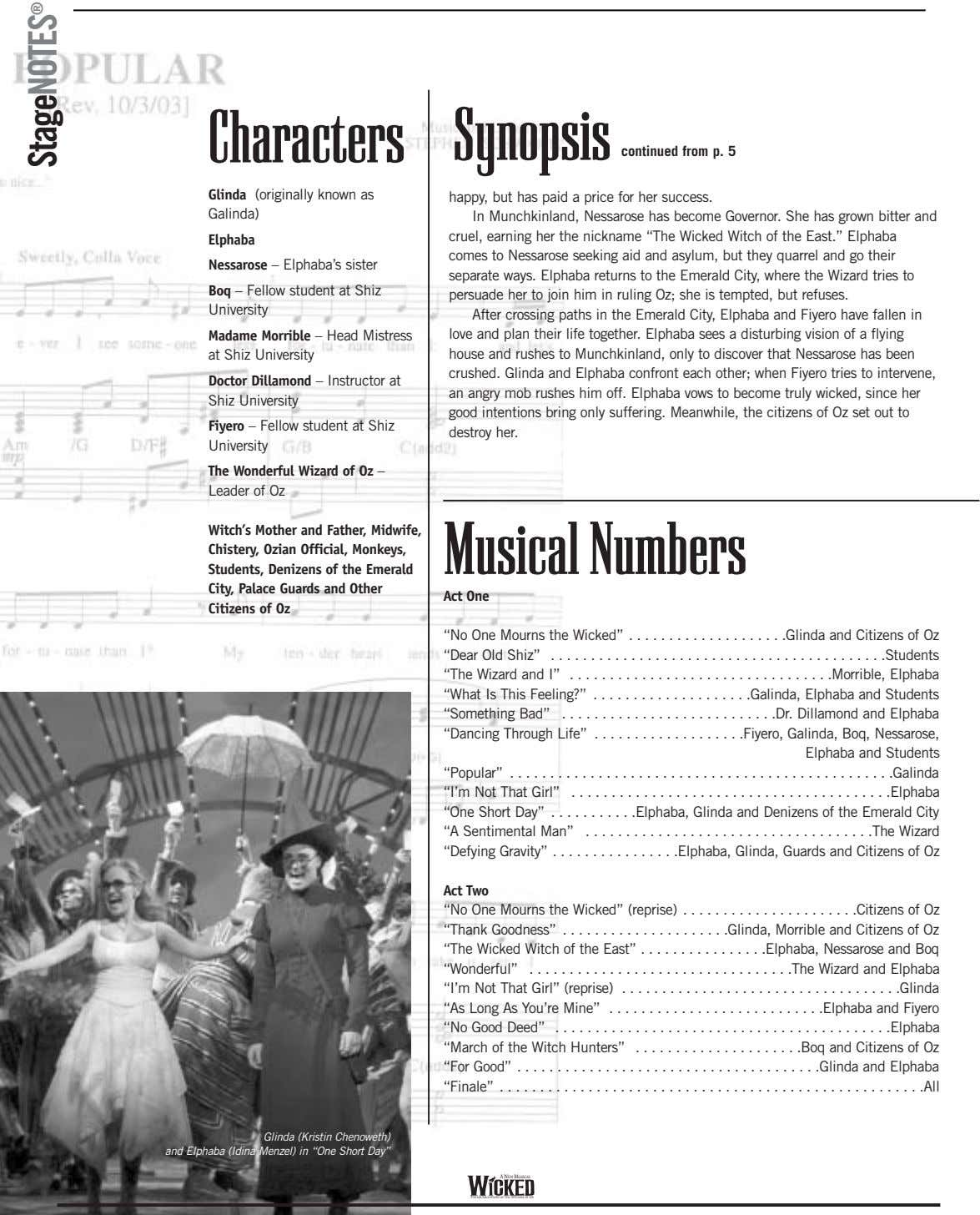 Characters Synopsis continued from p. 5 Glinda (originally known as Galinda) Elphaba Nessarose – Elphaba's