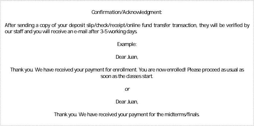 Confirmation/Acknowledgment: After sending a copy of your deposit slip/check/receipt/online fund transfer transaction,