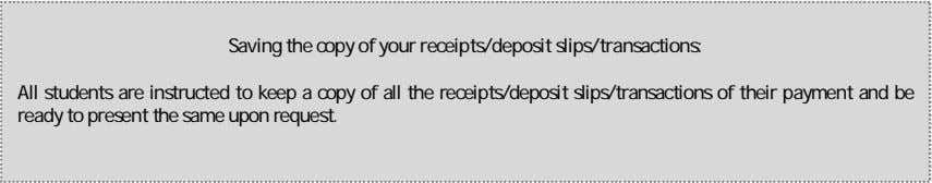 Saving the copy of your receipts/deposit slips/transactions: All students are instructed to keep a copy