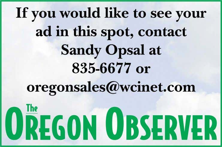 If you would like to see your ad in this spot, contact Sandy Opsal at 835-6677