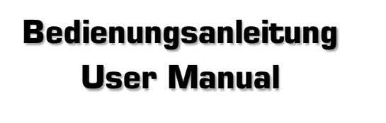 Bedienungsanleitung Bedienungsanleitung User Manual User Manual