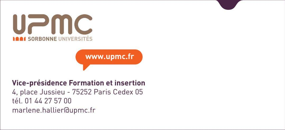 www.upmc.fr Vice-présidence Formation et insertion 4, place Jussieu - 75252 Paris Cedex 05 tél. 01