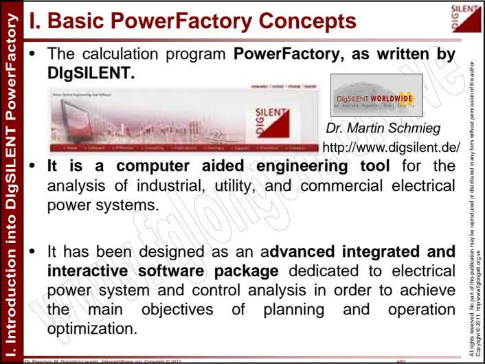 I. Basic PowerFactory Concepts • The calculation program PowerFactory, as written by DIgSILENT. Dr. Martin
