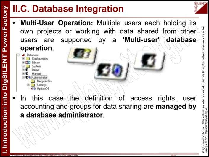 II.C. Database Integration • Multi-User Operation: Multiple users each holding its own projects or working