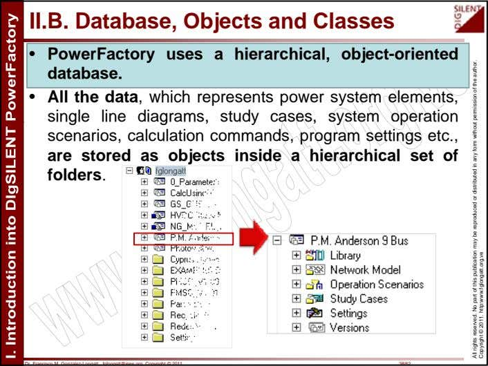 II.B. Database, Objects and Classes • PowerFactory uses a hierarchical, object-oriented database. • All the