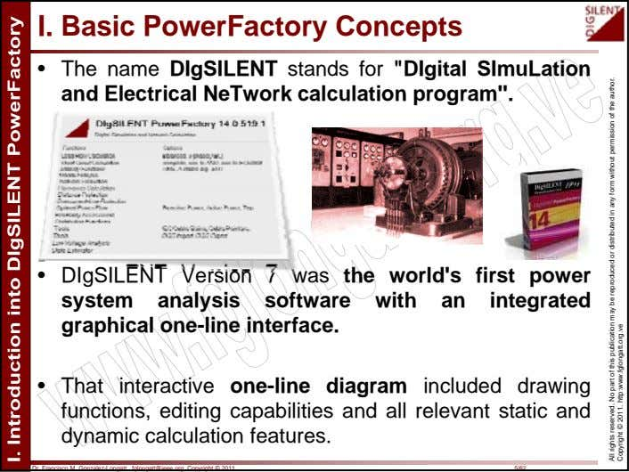 "I. Basic PowerFactory Concepts • The name DIgSILENT stands for ""DIgital SImuLation and Electrical NeTwork"