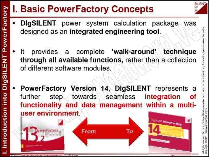 I. Basic PowerFactory Concepts • DIgSILENT power system calculation package was designed as an integrated