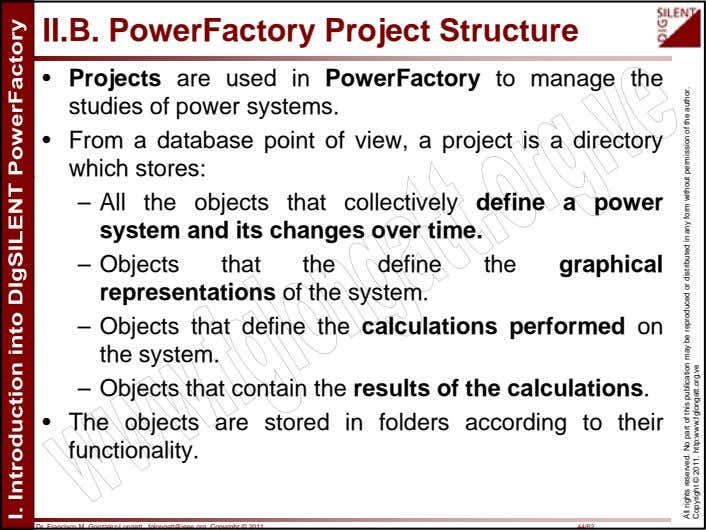 II.B. PowerFactory Project Structure • Projects are used in PowerFactory to manage the studies of