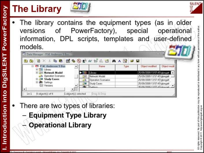 The Library • The library contains the equipment types (as in older versions of PowerFactory),