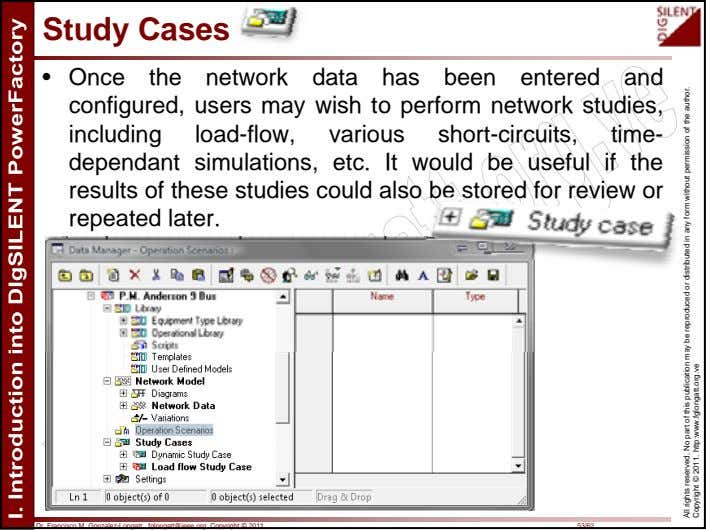 Study Cases • Once the network data has been entered and configured, users may wish