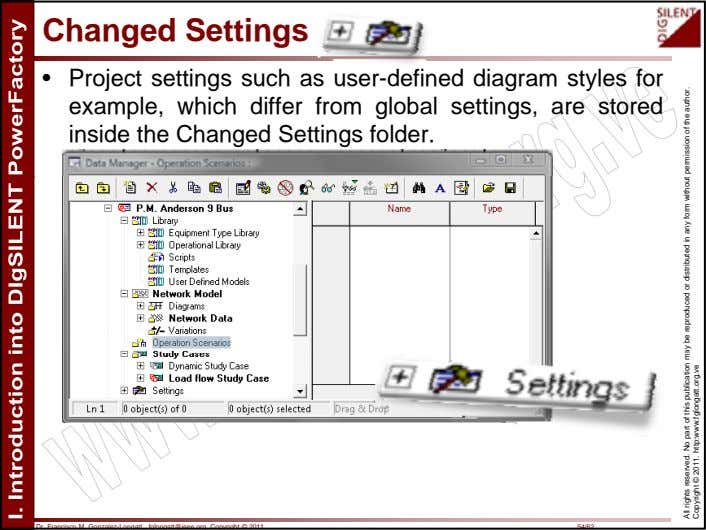 Changed Settings • Project settings such as user-defined diagram styles for example, which differ from