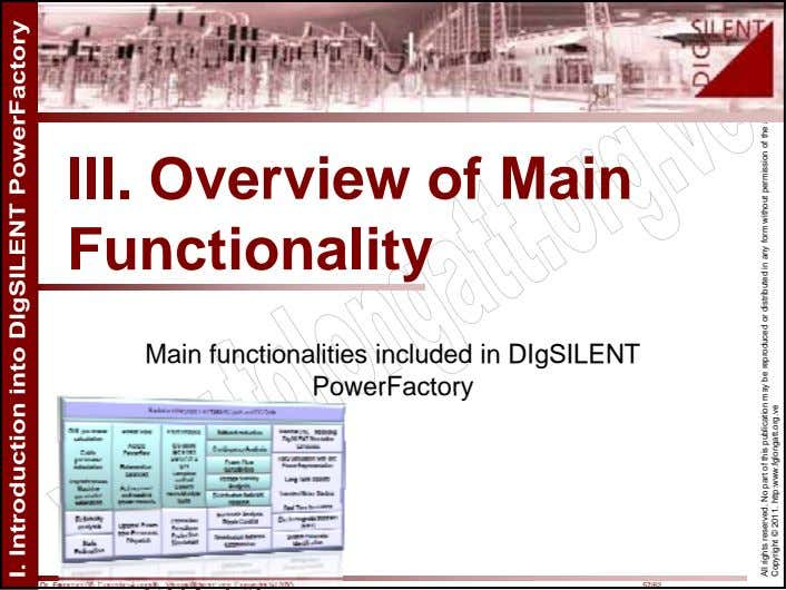 III. Overview of Main Functionality Main functionalities included in DIgSILENT PowerFactory Dr. Francisco M.