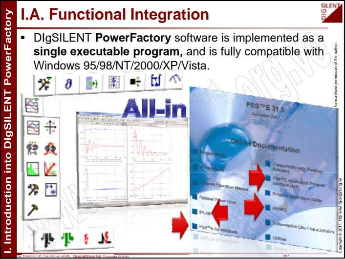 I.A. Functional Integration • DIgSILENT PowerFactory software is implemented as a single executable program, and