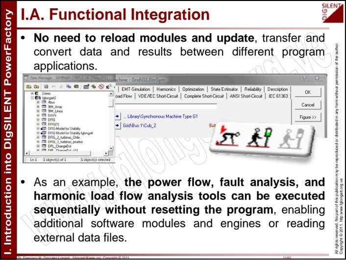 I.A. Functional Integration • No need to reload modules and update, transfer and convert data
