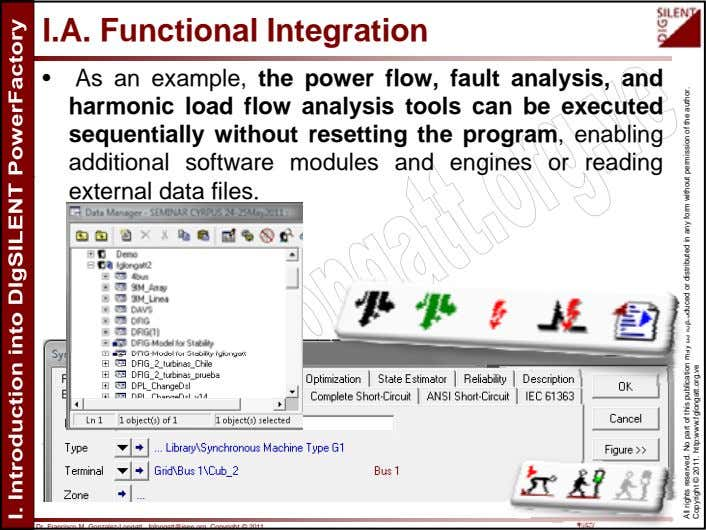 I.A. Functional Integration • As an example, the power flow, fault analysis, and harmonic load