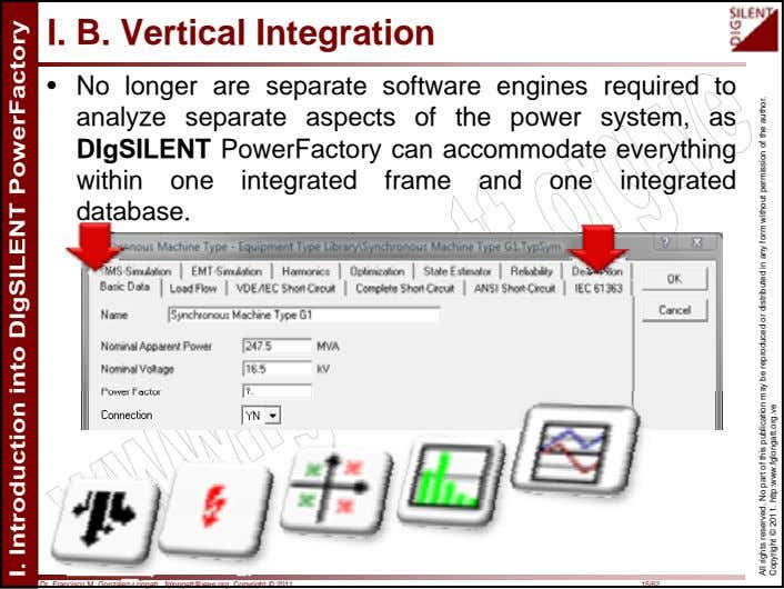 I. B. Vertical Integration • No longer are separate software engines required to analyze separate