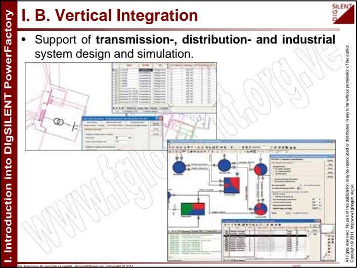 I. B. Vertical Integration • Support of transmission-, distribution- and industrial system design and simulation.