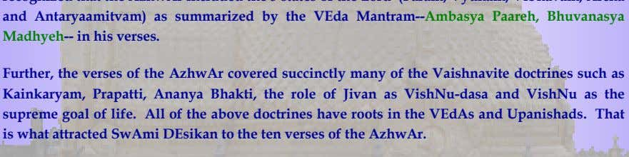 Further, the verses of the AzhwAr covered succinctly many of the Vaishnavite doctrines such as