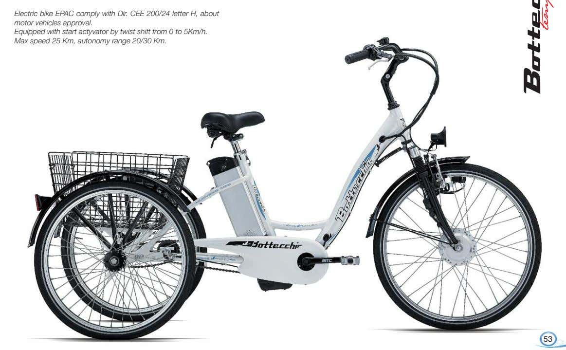 Electric bike EPAC comply with Dir. CEE 200/24 letter H, about motor vehicles approval. Equipped