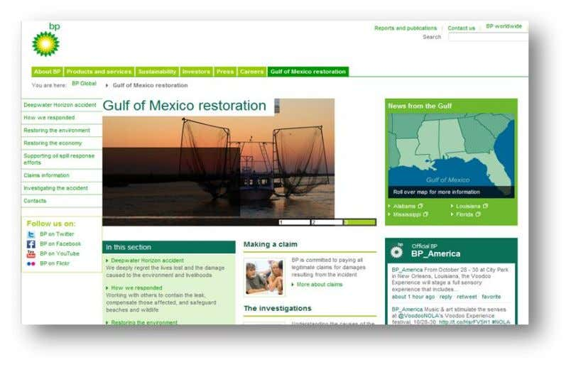 20 Gulf of Mexico Restoration Page Both a communications and management tactic, BP created an interactive