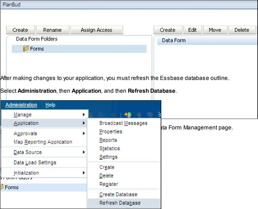 After making changes to your application, you must refresh the Essbase database outline. Select Administration,