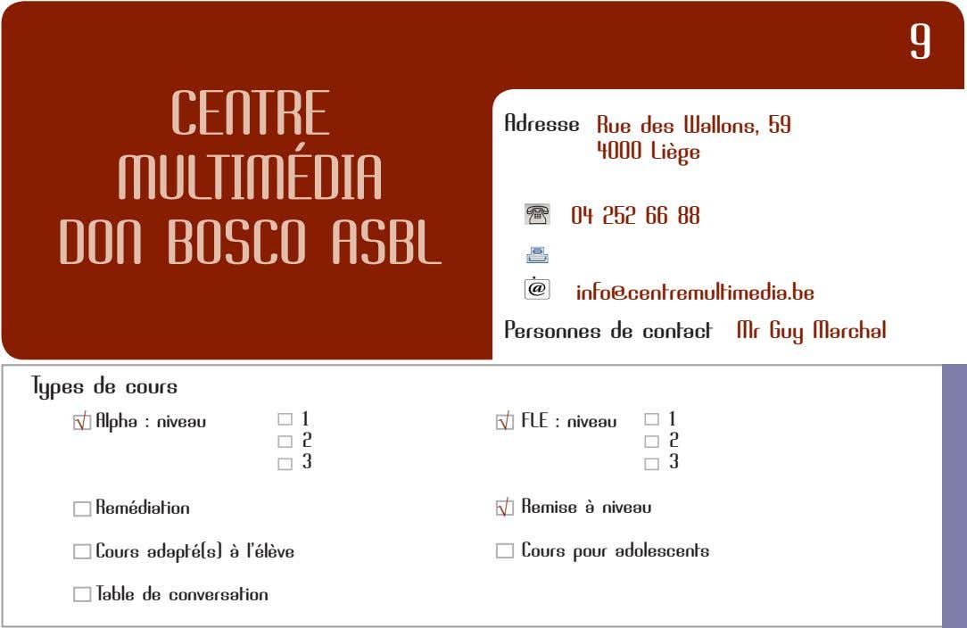 9 CENTRE MULTIMÉDIA DON BOSCO ASBL Adresse Rue des Wallons, 59 4OOO Liège O4 252