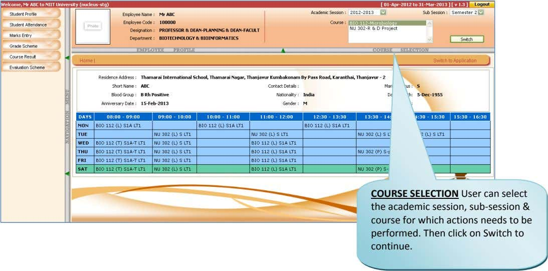 COURSE SELECTION User can select the academic session, sub ‐ session & course for which