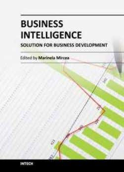 Business Intelligence - Solution for Business Development Edited by Dr. Marinela Mircea ISBN 978-953-51-0019-5 Hard