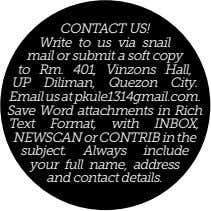 CONTACT US! Write to us via snail mail or submit a soft copy to Rm.