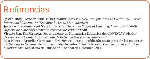 Referencias Spicer, Judy. October 2000. Virtual Manipulatives: A New Tool for Hands-on Math. ENC Focus